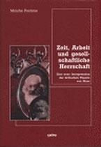 Postone Moishe, Zeit, Arbeit und gesellschaftliche Herrschaft: Eine neue Interpretation der kritischen Theorie von Marx (antiquarisch)
