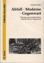 Fassler Manfred, Abfall Moderne Gegenwart: Beiträge zum evolutionären Eigenrecht der Gegenwart (antiquarisch)
