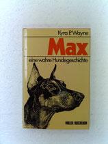 Wayne Kyra P., Max - Eine wahre Hundegeschichte (antiquarisch)