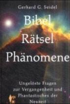Gerhard Seidel, Bibel, Rätsel, Phänomene
