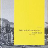 Hörsch Walter/ Ruckstuhl Dieter, Wirtschaftswunder Hochdorf 1880-1914