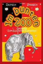 "Im bunten Zoo-Garten ""Zum eleganten Elefanten"" (deutsch-spanisch)"
