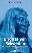 Gunther-Haug Barbara, Birgitta von Schweden - Die grosse Seherin des 14. Jahrhunderts