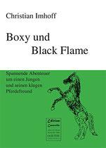 Imhoff Christian, Boxy und Black Flame: Spannende Abenteuer um einen Jungen und seinen klugen Pferdefreund