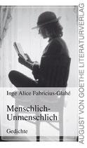 Inge Alice Fabricius-Glahé, Menschlich-Unmenschlich