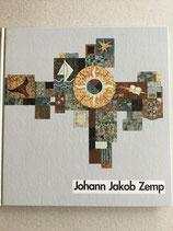 Staub Adelrich, Johann Jakob Zemp - Eine Monographie 1969-1989