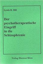 Hill Lewis B., Der psychotherapeutische Eingriff in die Schizophrenie