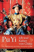 Pu Yi, Ich war Kaiser von China - Vom Himmelssohn zum Neuen Menschen. Die Autobiographie des letzten chinesischen Kaisers
