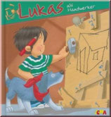 Lukas als Handwerker