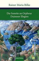 Rilke Rainer Maria, Die Sonette an Orpheus / Duineser Elegien