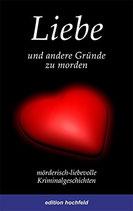 Soedher Jakob M., Liebe und andere Gründe zu morden - Mörderisch-liebevolle Kriminalgeschichten