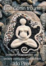 Pren Ida, Eine Göttin träumt: Erotische Träumereien und andere verrückte Geschichten