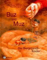 Mayer-Skumanz Lene, Buz und Muz - Die Bergmandlkinder