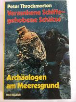 Throckmorton Peter, Versunkene Schiffe - gehobene Schätze (antiquarisch)