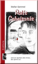 Stefan Gemmel, Rolfs Geheimnis