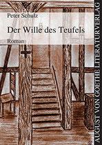 Schulz Peter, Der Wille des Teufels: Roman