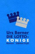 Urs Berner, Die Lottokönige
