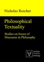 Rescher Nicholas, Philosophical Textuality: Studies on Issues of Discourse in Philosophy (Englisch)
