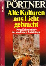 Pörtner, Alte Kulturenans Licht gebracht - Neue Erkenntnisse der modernen Architektur (antiquarisch)