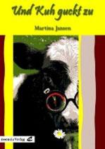 Martina Jansen, Und Kuh guckt zu