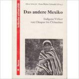 Schrick Ellen / Schmuhl Hans Walter, Das andere Mexiko - Indigene Völker von Chiapas bis Chihuahua (antiquarisch)