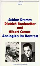 Sabine Dramm, Dietrich Bonhoeffer und Albert Camus: Analogien im Kontrast