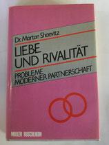 Shaevitz Morton, Liebe und Rivalität. Probleme moderner Partnerschaft