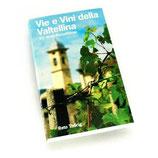 Reto Thörig, Vie e Vini della Valtellina - Ein Wein-Reiseführer