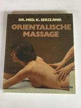 Serizawa Dr. med. K., Orientalische Massage (antiquarisch)
