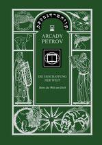 Petrov Arcady,  Die Erschaffung der Welt - Rette die Welt um Dich (antiquarisch)