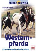 Ott Hubertus, Westernpferde - Pferde der Welt - Rassen, Reitweisen, Kauf, Haltung