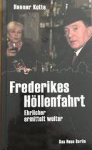 Kotte Henner, Frederikes Höllenfahrt - Ehrlicher ermittelt weiter