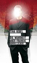Uebel Tina, Die Wahrheit über Frankie