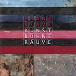 Franz Birvé - Kunst, Bühne, Räume