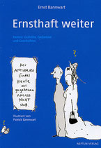 Ernst Bannwart, Ernsthaft weiter