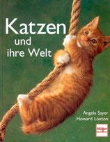 Sayer Angela und Howard Loxton, Katzen und ihre Welt (antiquarisch)