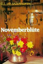 Sazenhofen C. J. von, Novemberblüte (Heimatroman)
