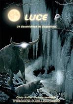 Keller-Schwarzenbach Chris, Luce: 24 Geschichten im Gegenlicht