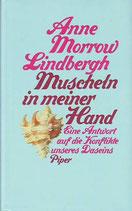 Morrow Lindbergh Anne, Muscheln in meiner Hand - Eine Antwort auf die Konflikte unseres Daseins (antiquarisch)
