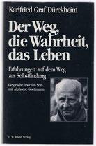 Dürckheim Karfried Graf, Der Weg, die Wahrheit, das Leben - Erfahrungen auf dem Weg zur Selbstfindung (antiquariat)