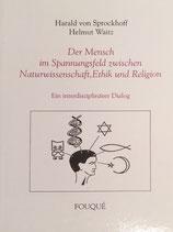 Waitz Helmut, Der Mensch im Spannungsfeld zwischen Naturwissenschaft, Ethik und Religion - Ein interdisziplinärer Dialog
