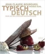 Bourgueil Jean Claude, Typisch Deutsch - Neues aus der klassischen regionalen Küche (antiquarisch)