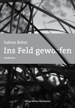 Sabine Reber, Ins Feld geworfen