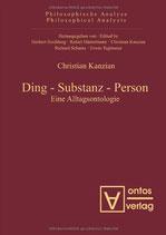 Kanzian Christian, Ding – Substanz – Person: Eine Alltagsontologie