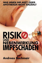 Andreas Bachmair, Risiko und Nebenwirkung Impfschaden