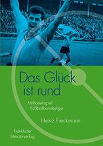 Freckmann Heinz, Das Glück ist rund - Millionenspiel Bundesliga (antiquarisch)