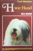 Manolson Frank, H. wie Hund - Das Nachschlagewerk für Hundefreunde