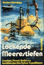 Gierschner Norbert, Lockende Meerestiefen - Cousteau, Piccard, Beebe und andere berichten über Tiefsee-Expeditionen (antiquarisch Ausg 84)