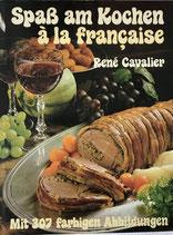 Cavalier René, Spass am Kochen à la francaise (antiquarisch)