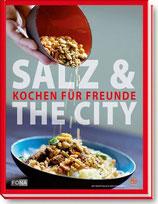 Salz & the City - Kochen für Freunde
